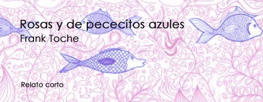 Rosas y de pececitos azules