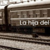 La hija del ferroviario